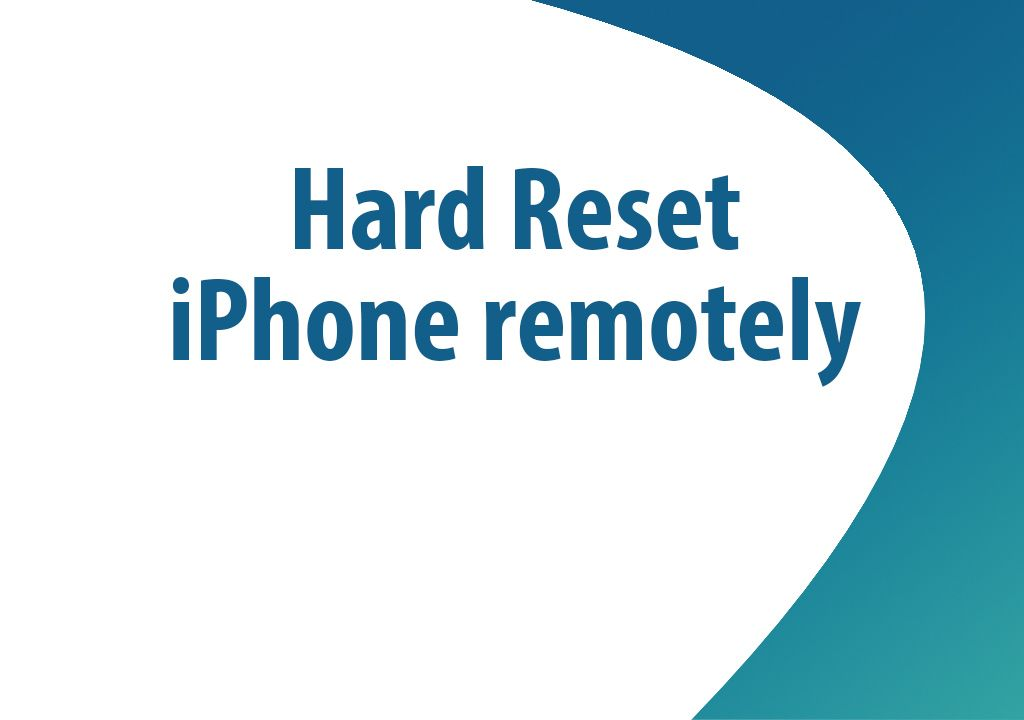 How to hard reset iPhone remotely?
