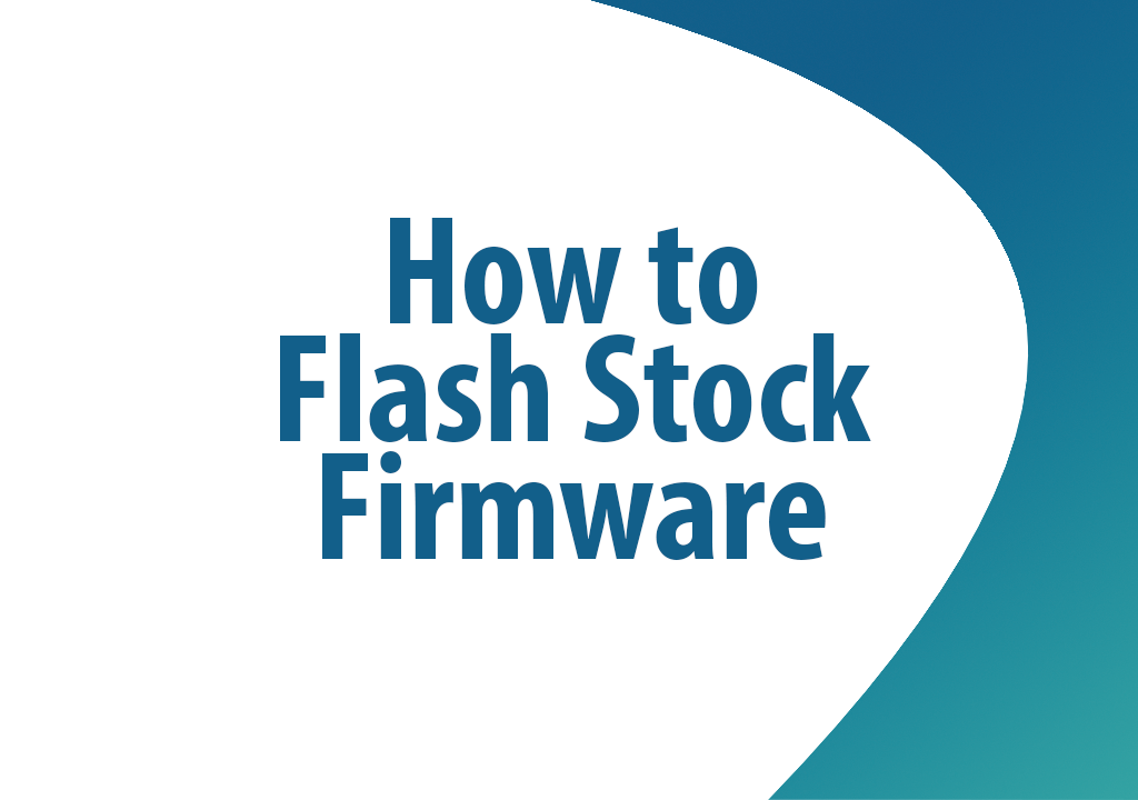 How to Flash Stock Firmware on Samsung device?