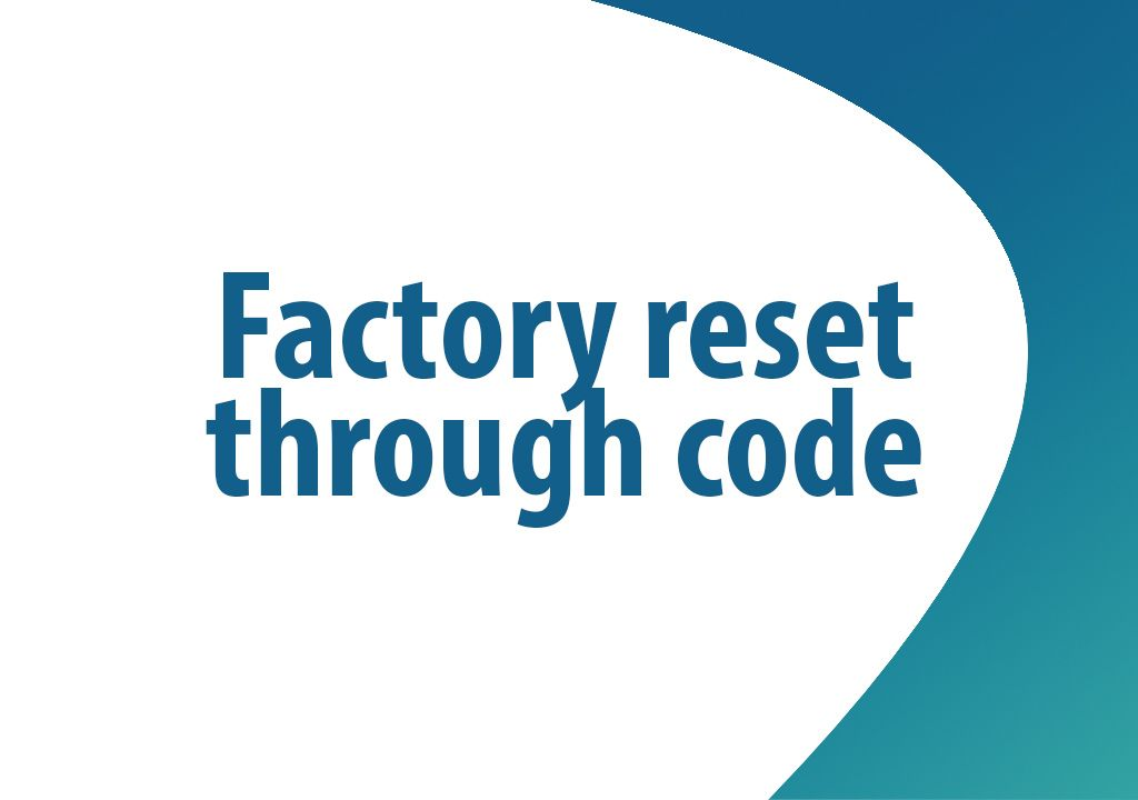 How to Factory Reset through code on Samsung Galaxy S7 and similar series?