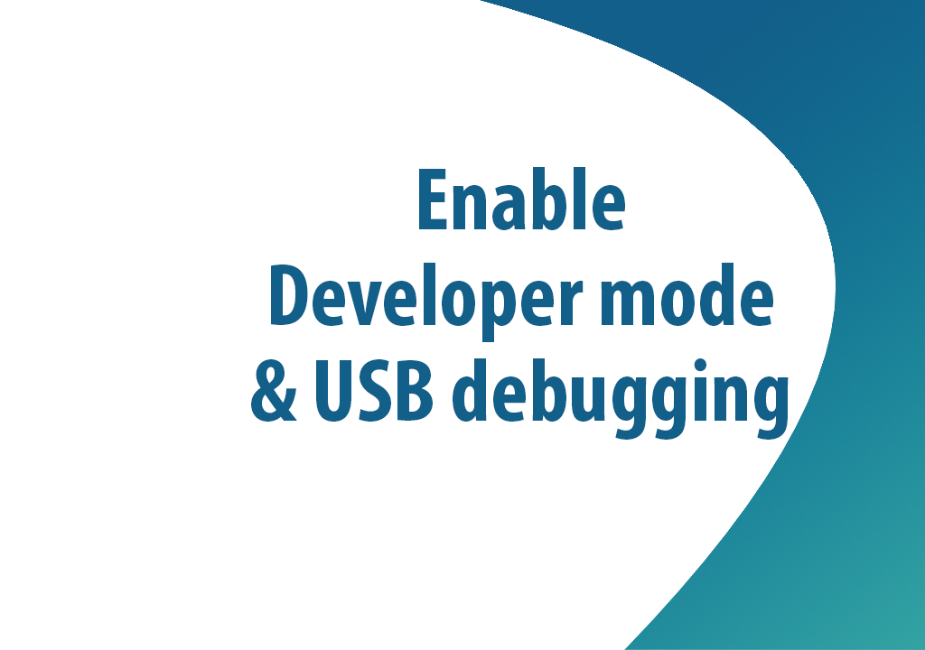 Enable Developer mode & USB debugging on LG device